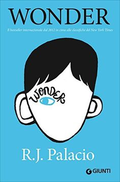 I wish that everyone would read Wonder because it will help them understand the humanity of my son and everyone like him.
