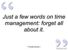 Tim Ferriss Quotes - Time Management. QuotesGram