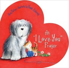 """Great Valentine's Day gift for kids! Say """"I Love You"""" with An """"I Love You"""" Prayer, Amy Parker"""