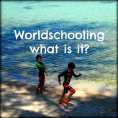 Worldschooling, Belobed of Family Travellers. What's that all about then? And do you know the difference between homeschooling, school at home and unschooling, and other alternative weirdo hippy education stuff. http://worldtravelfamily.com