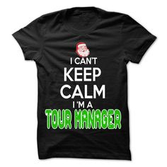 I Can't Keep Calm I Am A Tour Manager Christmas T- Shirt  Hoodie Tour Manager