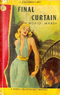 Final Curtain (White Circle) 1948 AUTHOR: Ngaio Marsh ARTIST: (unknown) by Hang Fire Books, via Flickr