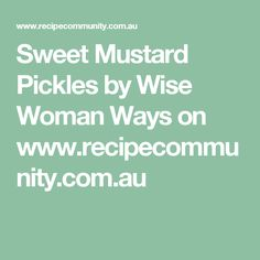 Recipe Sweet Mustard Pickles by Wise Woman Ways, learn to make this recipe easily in your kitchen machine and discover other Thermomix recipes in Sauces, dips & spreads. Sauces, Sauce Dips, Mustard Pickles, 5 Recipe, Wise Women, Curry Powder, Roasted Tomatoes, Tomato Sauce, Vegan Gluten Free