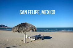 Share Tweet + 1 Mail A couple of weeks ago, I got to spend two blissfully relaxing days in San Felipe, Mexico, a chilled-out ...