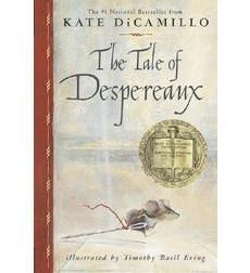 The Tale of Despereaux by Kate DiCamillo - Newberry Award book - very engaging and good life lessons. For gardes 3-5.