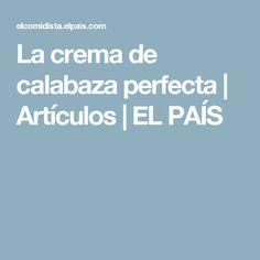 La crema de calabaza perfecta   Artículos   EL PAÍS