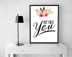 Wall Art But First You Digital Print But First You Poster Art But First You Wall Art Print But First You Typography Art But First You - Digital Download #homedecorations #wallprints #giftforhim #giftforher