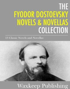 The Fyodor Dostoevsky Novels and Novellas Collection: The Brothers Karamazov, Crime and Punishment, and 11 Other Classics by Fyodor Dostoevsky, http://www.amazon.com/dp/B00F8KMZI2/ref=cm_sw_r_pi_dp_Gm8vsb0NAS3Y7