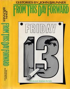 Publication: From This Day Forward  Authors: John Brunner Year: 1972-08-00 Catalog ID: #5258 Publisher: Doubleday / SFBC  Cover: Peter Rauch
