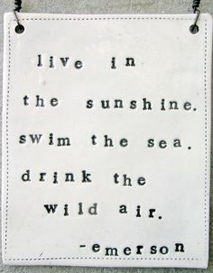 """Live in the sunshine!"" Oh, Emerson! This is why you're my favorite."