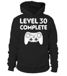 "# Level 30 Complete T-Shirt Video Gamer 30th Birthday Gift . Special Offer, not available in shops Comes in a variety of styles and colours Buy yours now before it is too late! Secured payment via Visa / Mastercard / Amex / PayPal How to place an order Choose the model from the drop-down menu Click on ""Buy it now"" Choose the size and the quantity Add your delivery address and bank details And that's it! Tags: Perfect Birthday Gift Idea for"