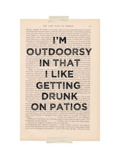 dictionary art print - I'm OUTDOORSY In That I Like Getting DRUNK on PATIOS - funny quote recycled book page