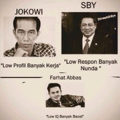 Jokowi vs SBY vs Farhat Abass...lol, so funny! ;-D