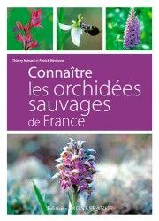 Connaître les orchidées sauvages de France : 95 espèces d'orchidées sauvages de France / Thierry Ménard et Patrick Mérienne, 2015 BU LILLE 1, Cote 584.4 MEN  http://catalogue.univ-lille1.fr/F/?func=find-b&find_code=SYS&adjacent=N&local_base=LIL01&request=000622611