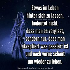 Etwas im Leben hinter sich zu lassen... Remembrance Poems, Funny Motivation, Faith In Love, Wisdom Quotes, Beautiful Words, Life Lessons, Lyrics, Funny Quotes, Spirituality