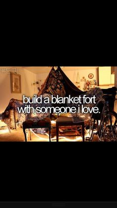 Build a blanket front with someone I love- {Bucket list}