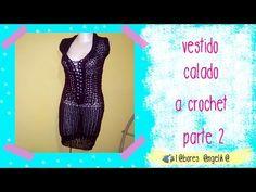 VESTIDO CALADO A CROCHET PARTE 2 DE 3 - YouTube