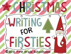 Christmas Writing for Firsties by First Grade Schoolhouse. FIRST GRADE. $ Filled with writing activities for the holiday season.    http://firstgradeschoolhouse.blogspot.com