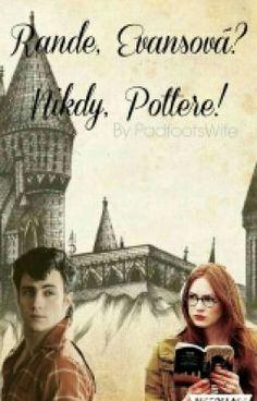 """Přečti si """" Rande, Evansová? Nikdy, Pottere. """" na #Wattpad. #fanfikce"""