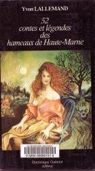 52 contes et légendes des hameaux de Haute-Marne - Yvon Lallemand