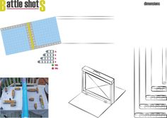 Battleshots, print, add you're dimensions, have fun!
