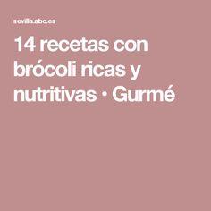 14 recetas con brócoli ricas y nutritivas • Gurmé