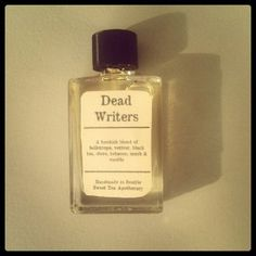 Dead writers perfume - follow link - for example: Jack Kerouac: Cigarettes, cheap beer, unwashed youth, patchouli, car leather - or: Sylvia Plath: Freshly washed linen, vanilla, daffodils, lavender - Gimme!