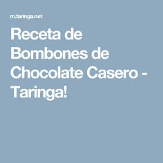 Receta de Bombones de Chocolate Casero - Taringa!