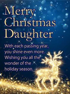 Send Free You Shine Even More - Merry Christmas Card for Daughter to Loved Ones on Birthday & Greeting Cards by Davia. It's free, and you also can use your own customized birthday calendar and birthday reminders. Merry Christmas Card, Christmas Quotes, Christmas Love, Christmas Greetings, Christmas Humor, Christmas Frames, Birthday Greeting Cards, Birthday Greetings, Christmas Scripture