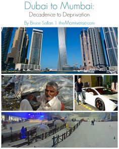 Dubai to Mumbai: Decadence to Deprivation | The Momiverse | Article and photos by Bruce Sallan | travel, poverty, richest country