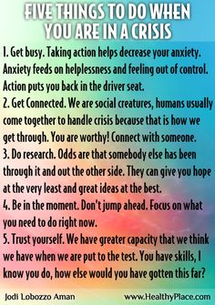When you are in crisis - find things to do - here are some examples