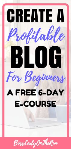 Blogging for Beginners | How to start a blog for Beginners | Create a Blog | Bossladyontherun.com