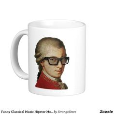 Funny Classical Music Hipster Mozart Classic White Coffee Mug Hipster Coffee, Hipster Gifts, White Coffee Mugs, Hipsters, Custom Mugs, Classical Music, Classic White, Tea Cups, Funny