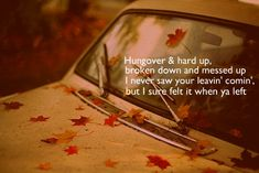 Hungover and hard up, broken down and messed up. I never saw your leavin' comin', but I sure felt it when you left - Eric Church Music Is My Escape, I Love Music, Good Music, Everything Country, Take Me To Church, Country Strong, Country Music Lyrics, This Is Your Life, The Ugly Truth