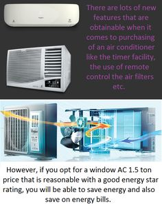 There are lots of new features that are obtainable when it comes to purchasing of an air conditioner like the timer facility, the use of remote control the air filters etc. However, if you opt for a window AC 1.5 ton price that is reasonable with a good energy star rating, you will be able to save energy and also save on energy bills.