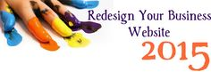 Why You Should Redesign Your Business Website In 2015 | Blog@PixelCrayons™