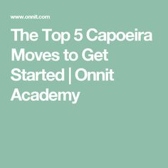 The Top 5 Capoeira Moves to Get Started | Onnit Academy