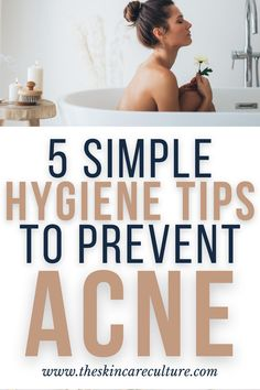Poor hygiene can aggravate any type of acne regardless of the initial triggering factor.  Here are 5 simple hygiene tips to prevent acne from breaking out.