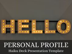 "Haiku Deck presentation template for an ""About Me"" personal profile. Ideas: Post to Facebook or Twitter, embed in your blog's ""About Me"" page, share and compare with friends!"