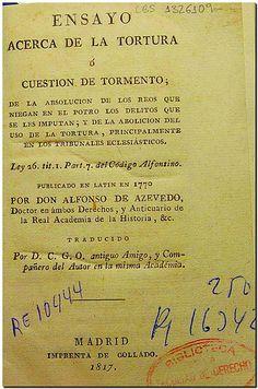 Ensayo acerca de la tortura ó cuestion de tormento de la absolución de los reos que niegan en el potro los delitos que se les imputan... / publicado en latín en 1770 por Alfonso de Azevedo ; traducido por D.C.G.O - Madrid : Imprenta de Collado, 1817