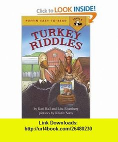 Turkey Riddles (Easy-to-Read, Puffin) by Katy Hall, Lisa Eisenberg, Kristin Sorra. Pinned by Generation iKid. Thanksgiving Crafts, Riddles, Good Night, Lisa, Turkey, Reading, Pdf, Tutorials, November