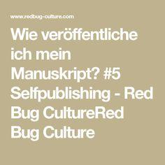 Wie veröffentliche ich mein Manuskript? #5 Selfpublishing - Red Bug CultureRed Bug Culture