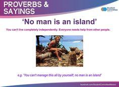 ' No man is an island ' PROVERBS & SAYINGS