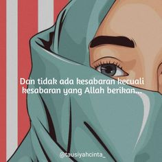 Dan tidak ada kesabaran kecuali kesabaran yang Allah berikan... . . Follow @hijrahcinta_ Follow @hijrahcinta_. . . . . 📸 : kratonart.blogspot.com Allah Quotes, Muslim Quotes, Islamic Quotes, Reminder Quotes, Self Reminder, Girly Quotes, Cute Quotes, Unicorn Quotes, Hijab Cartoon