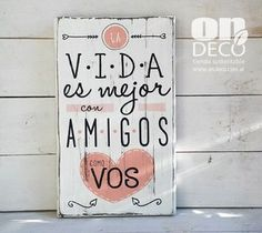 Cartel vintage | LA VIDA ES MEJOR CON AMIGOS... Bestie Gifts, Positive Images, Illustrations And Posters, Wood Signs, Decoupage, Stencils, Diy And Crafts, Presents, Lettering