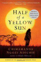 Half of a Yellow Sun, by Chimamanda Ngozi Adichie. « Me, you, and books