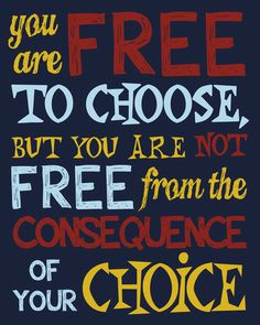 So true!  Think.....before you choose......what will my choice cost me in the future.....