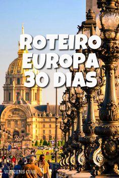 Roteiro Europa em 30 Dias pela França e Itália: Paris, Provence, Riviera Francesa, Veneza, Cinque Terre, Toscana, Costa Amalfitana e Roma