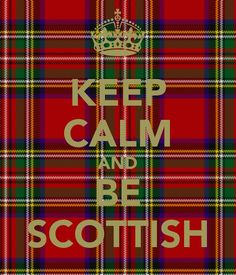 Keep Calm And Be Scottish | visit keepcalm o matic co uk