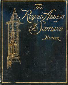 'The  ruined abbeys of Scotland' by Howard Crosby Butler. Macmillan, London, New York, 1899